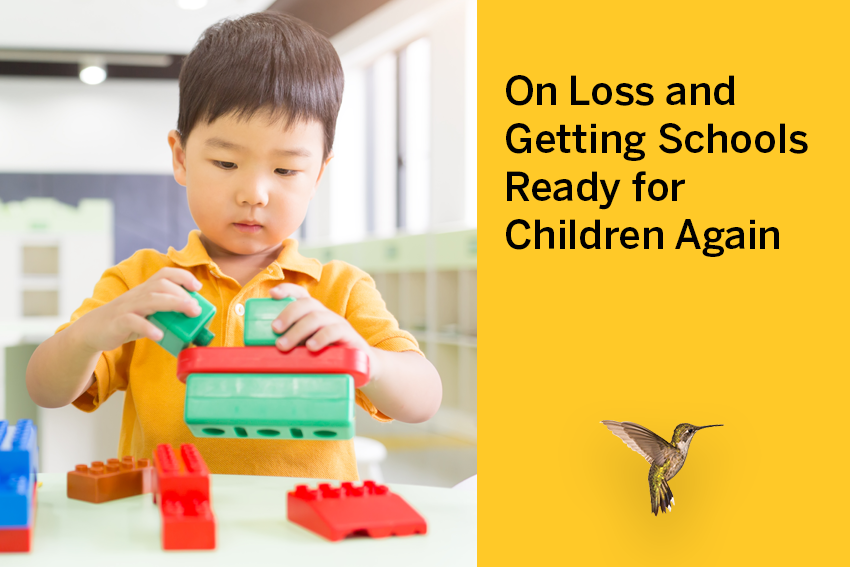 On Loss and Getting Schools Ready for Children Again