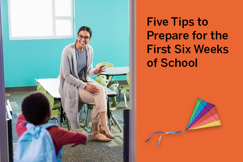 Five Tips to Prepare for the First Six Weeks of School